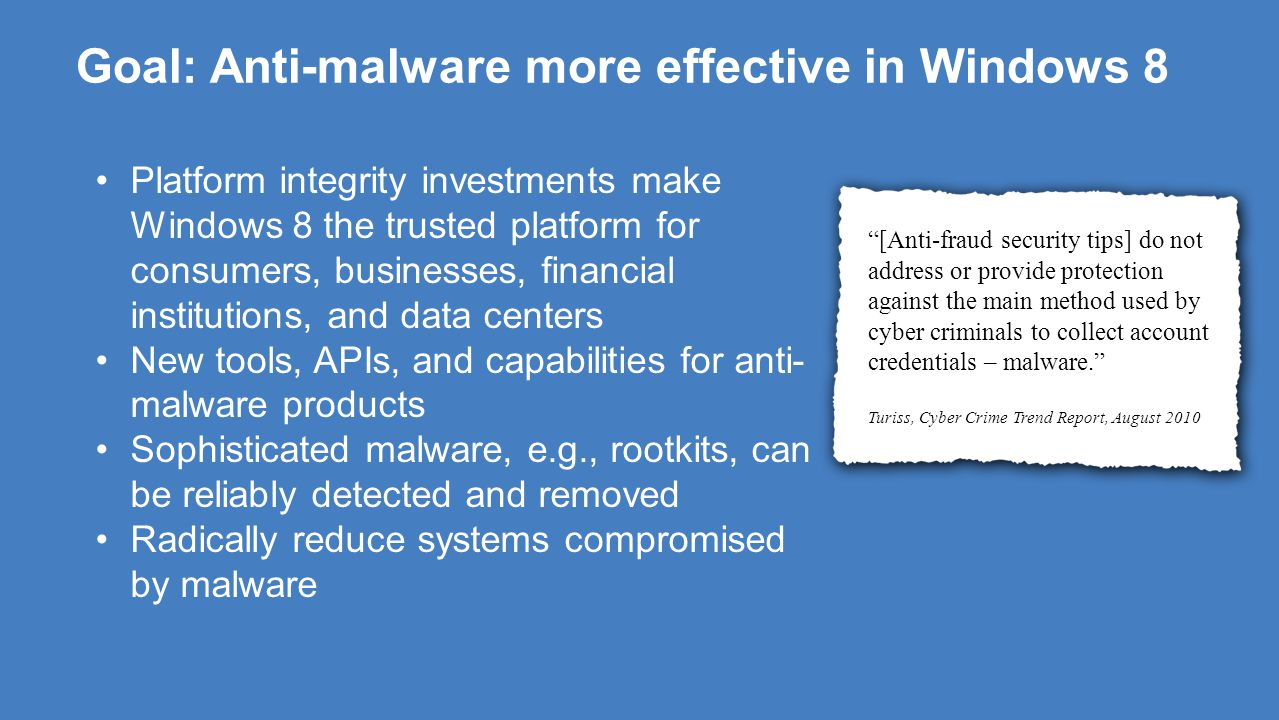 Goal: Anti-malware more effective in Windows 8