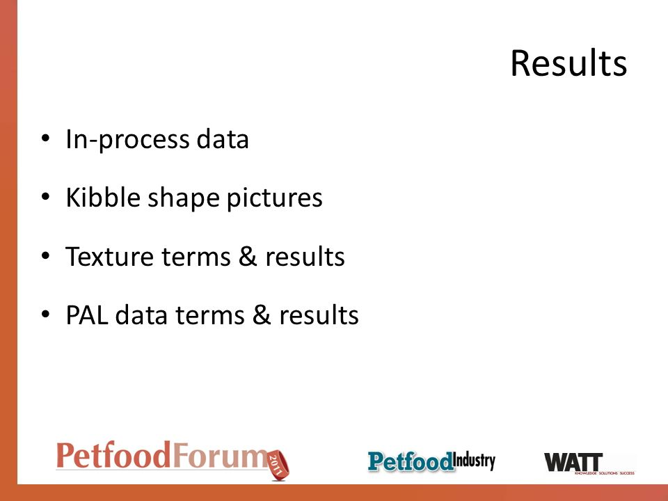 Results In-process data Kibble shape pictures Texture terms & results