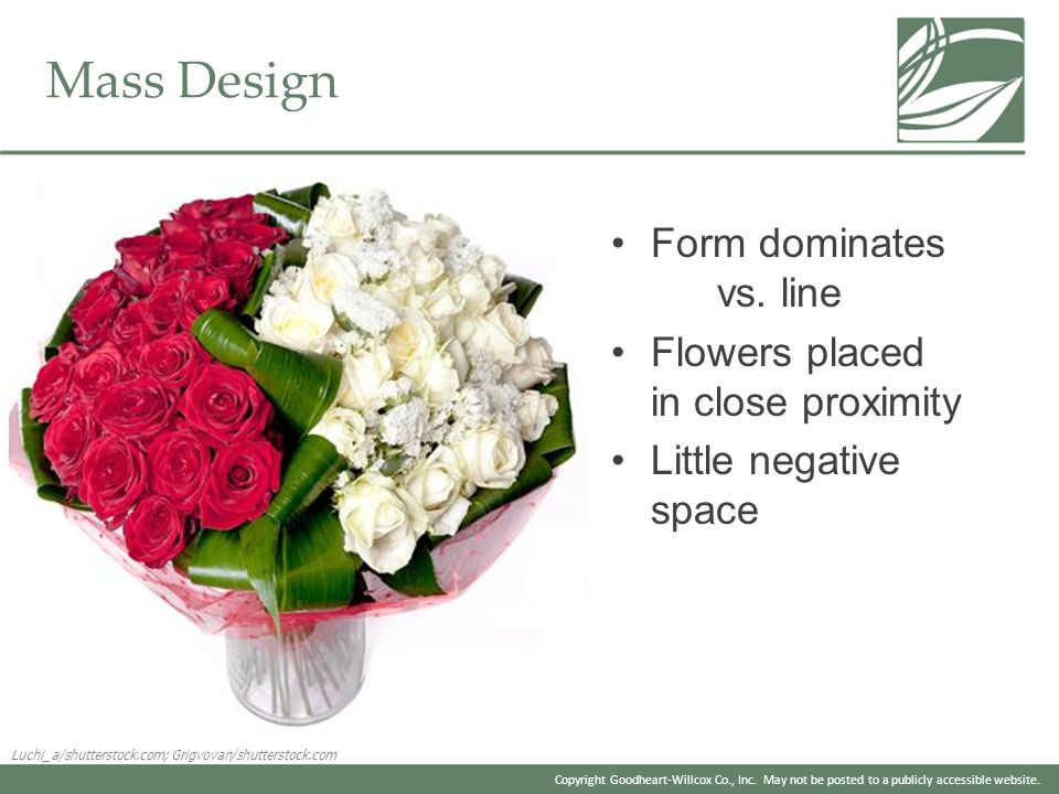 Mass Design Form dominates vs. line Flowers placed in close proximity