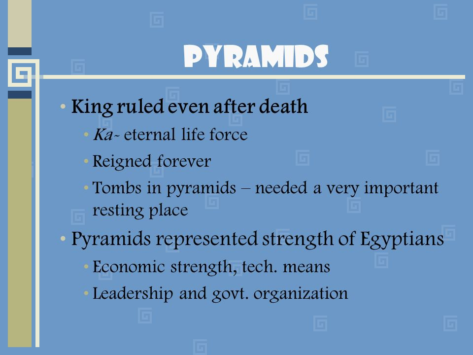 Pyramids King ruled even after death