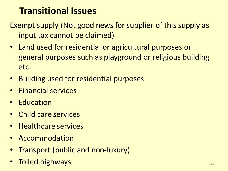 Transitional Issues Exempt supply (Not good news for supplier of this supply as input tax cannot be claimed)