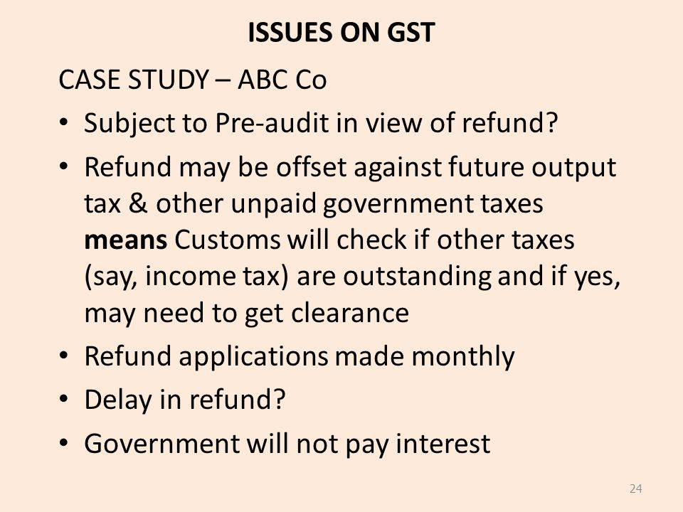ISSUES ON GST CASE STUDY – ABC Co. Subject to Pre-audit in view of refund