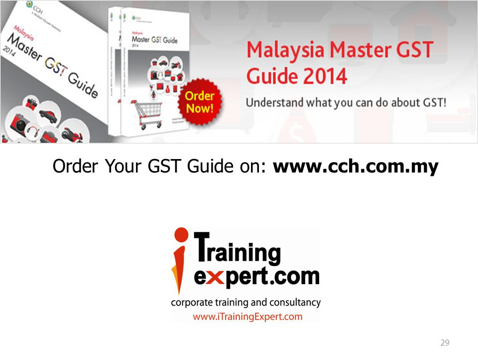 GST Order Your GST Guide on: www.cch.com.my