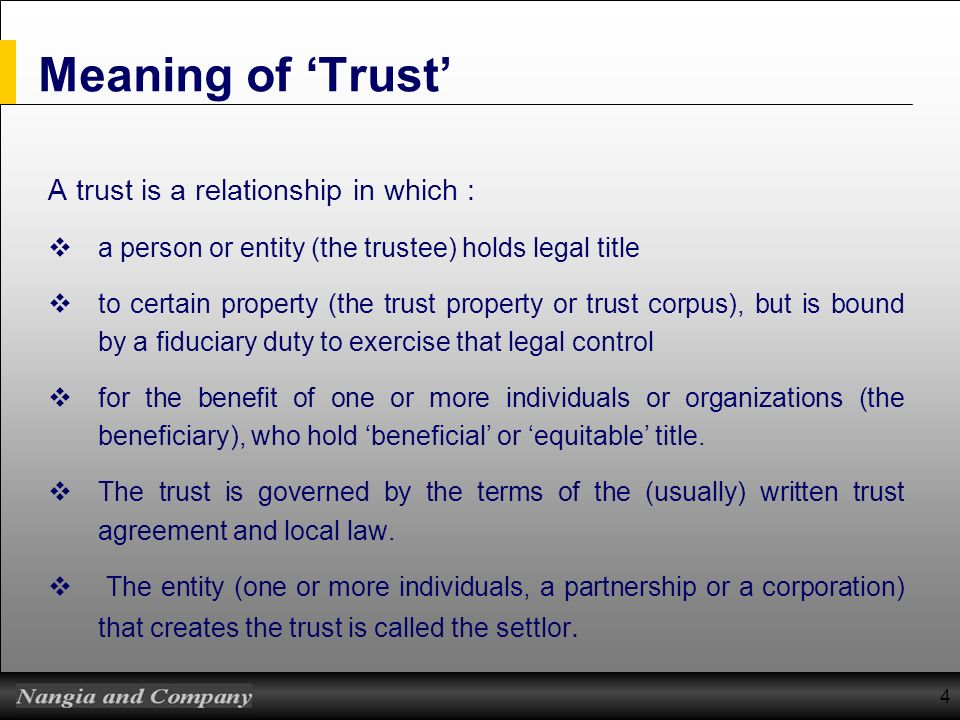 Meaning of 'Trust' A trust is a relationship in which :