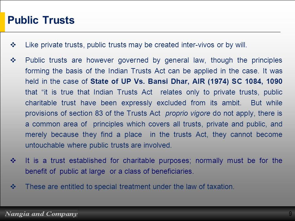 Public Trusts Like private trusts, public trusts may be created inter-vivos or by will.