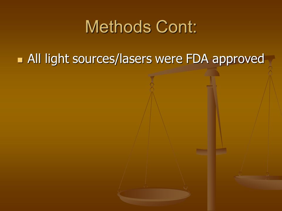 Methods Cont: All light sources/lasers were FDA approved
