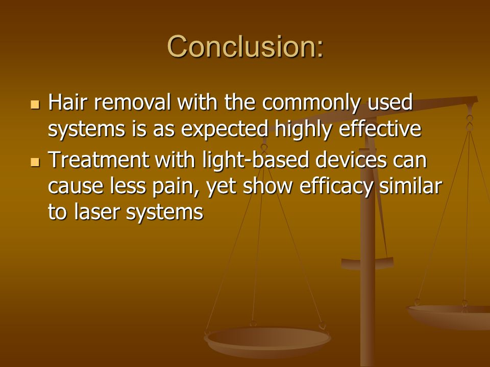 Conclusion: Hair removal with the commonly used systems is as expected highly effective.