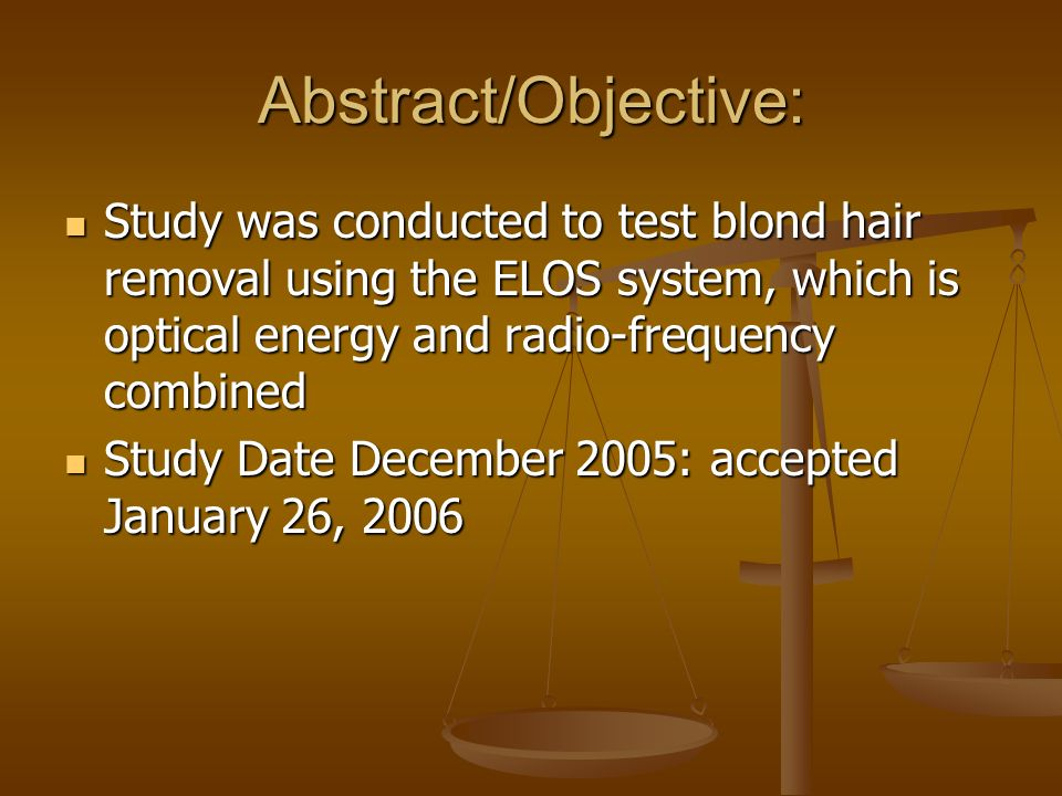 Abstract/Objective: Study was conducted to test blond hair removal using the ELOS system, which is optical energy and radio-frequency combined.