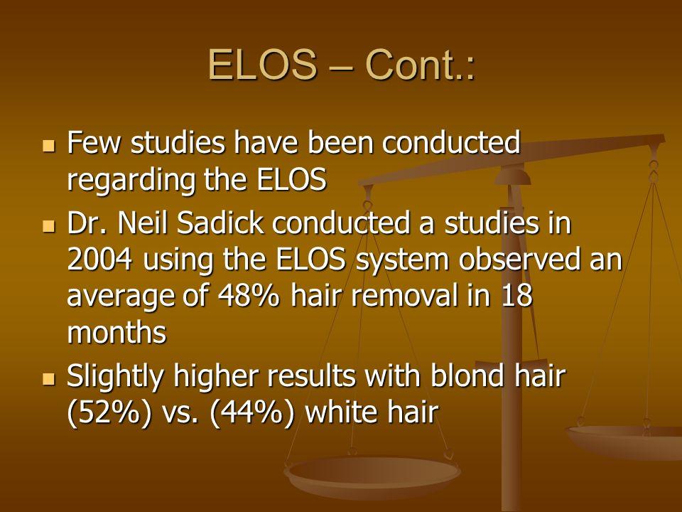 ELOS – Cont.: Few studies have been conducted regarding the ELOS