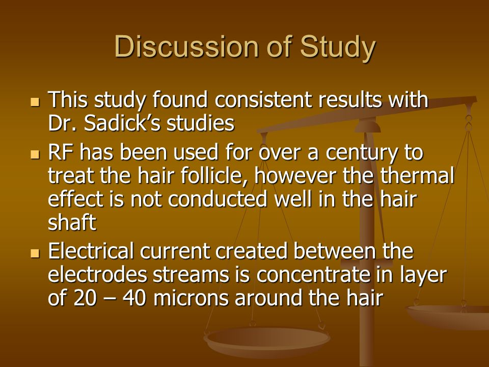 Discussion of Study This study found consistent results with Dr. Sadick's studies.