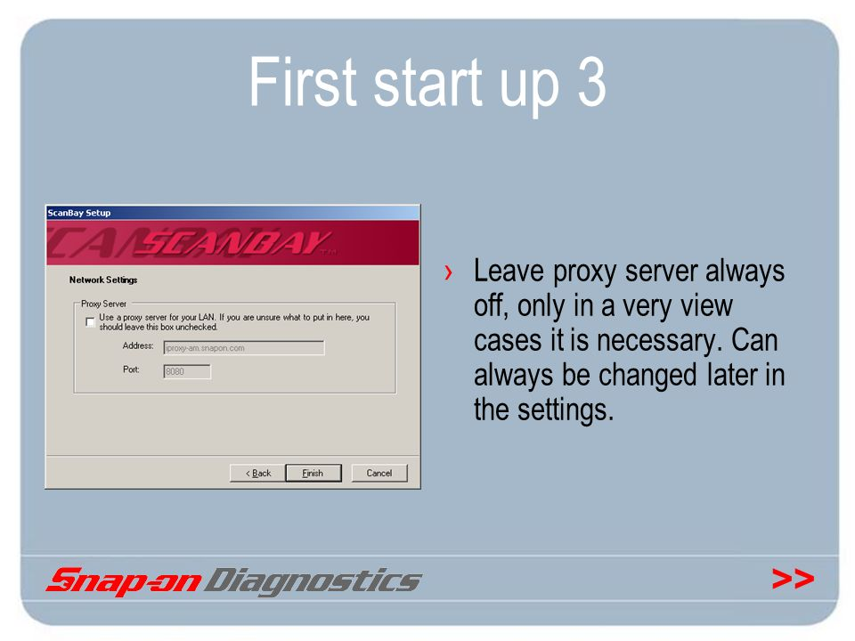 First start up 3 Leave proxy server always off, only in a very view cases it is necessary.