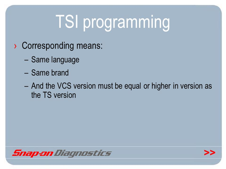 TSI programming Corresponding means: Same language Same brand