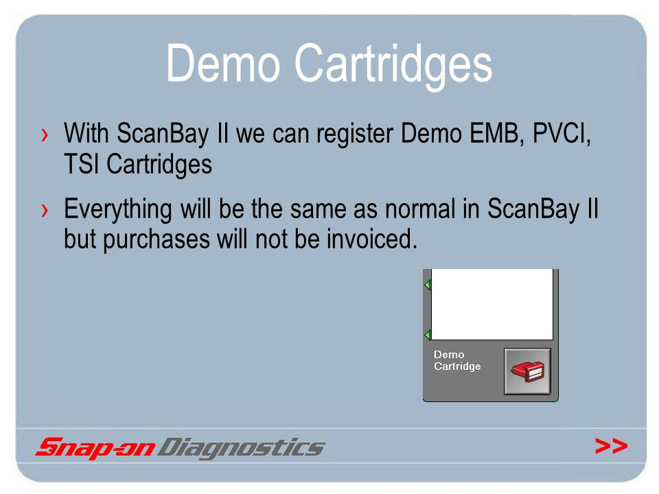 Demo Cartridges With ScanBay II we can register Demo EMB, PVCI, TSI Cartridges.