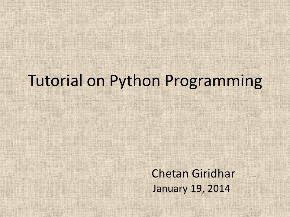 Tutorial on Python Programming
