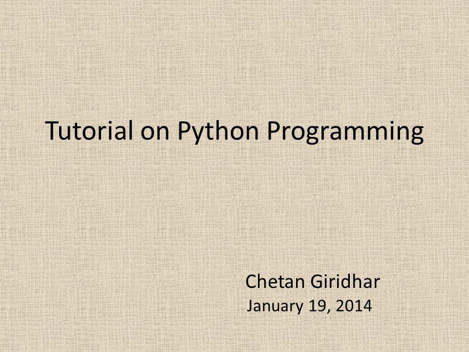 Tutorial on Python Programming