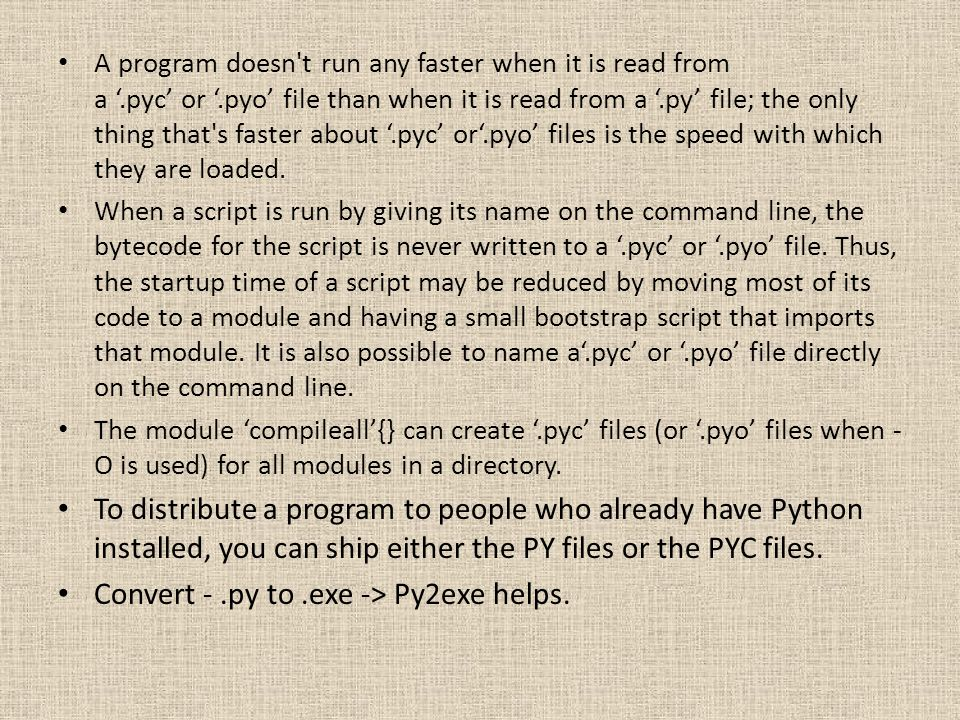Convert - .py to .exe -> Py2exe helps.