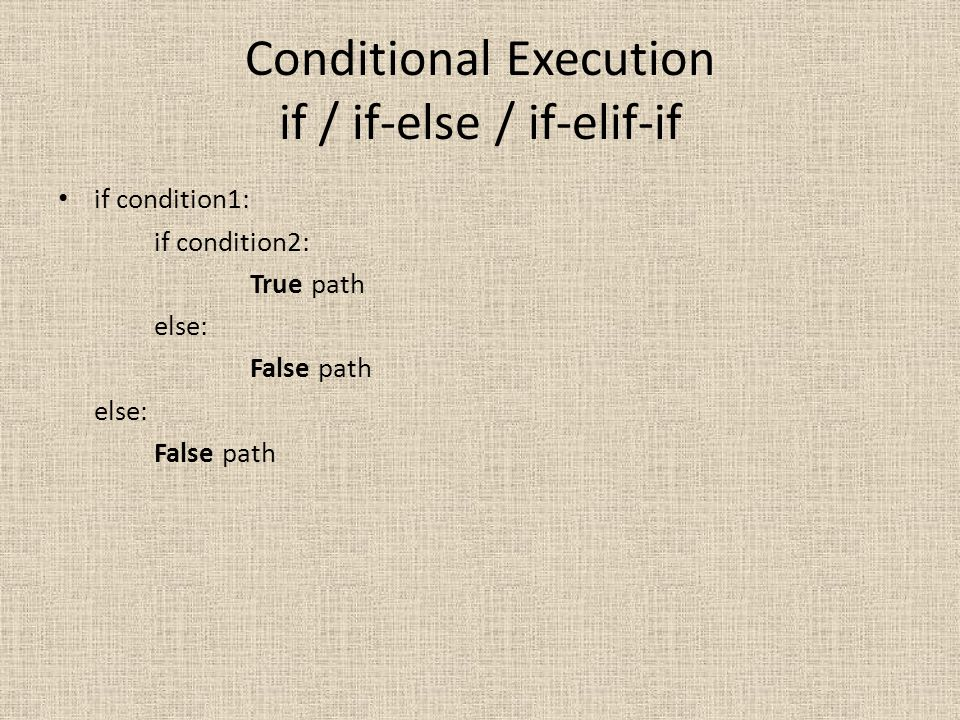 Conditional Execution if / if-else / if-elif-if
