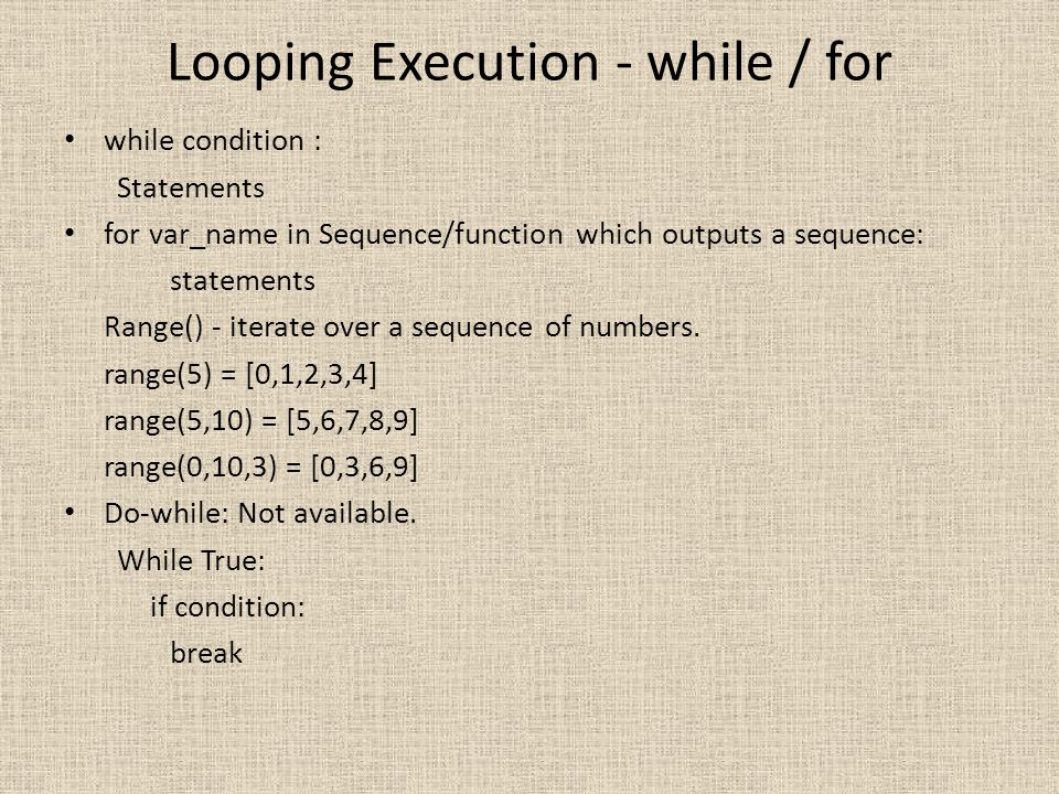 Looping Execution - while / for