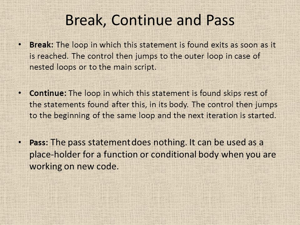 Break, Continue and Pass