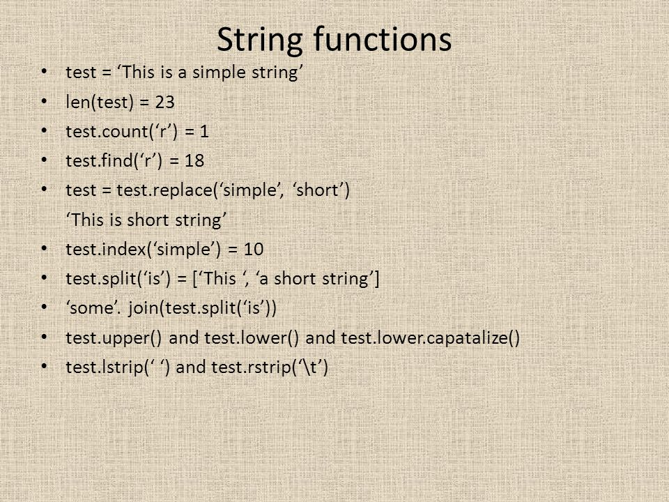 String functions test = 'This is a simple string' len(test) = 23