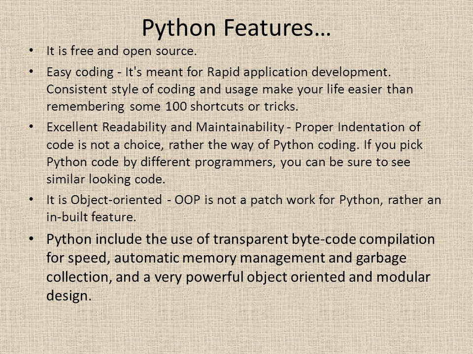 Python Features… It is free and open source.