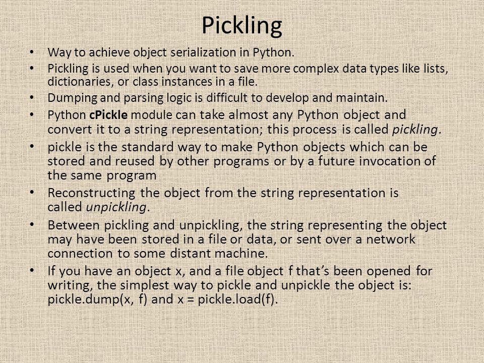 Pickling Way to achieve object serialization in Python.