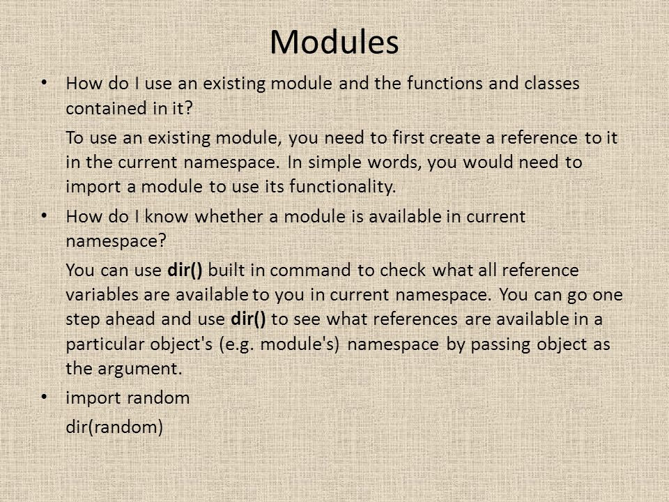 Modules How do I use an existing module and the functions and classes contained in it
