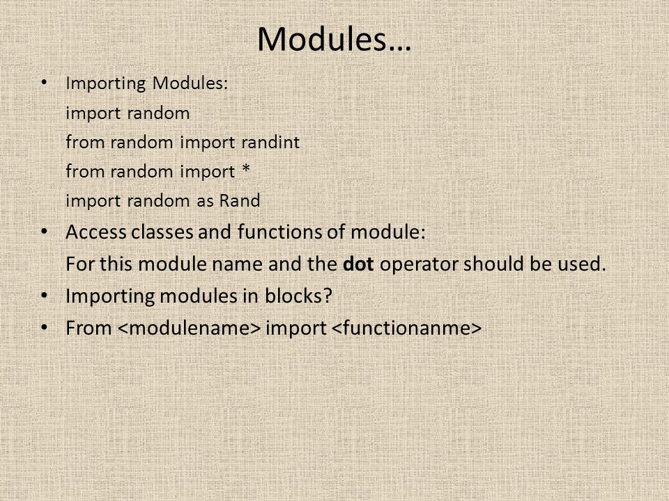 Modules… Access classes and functions of module: