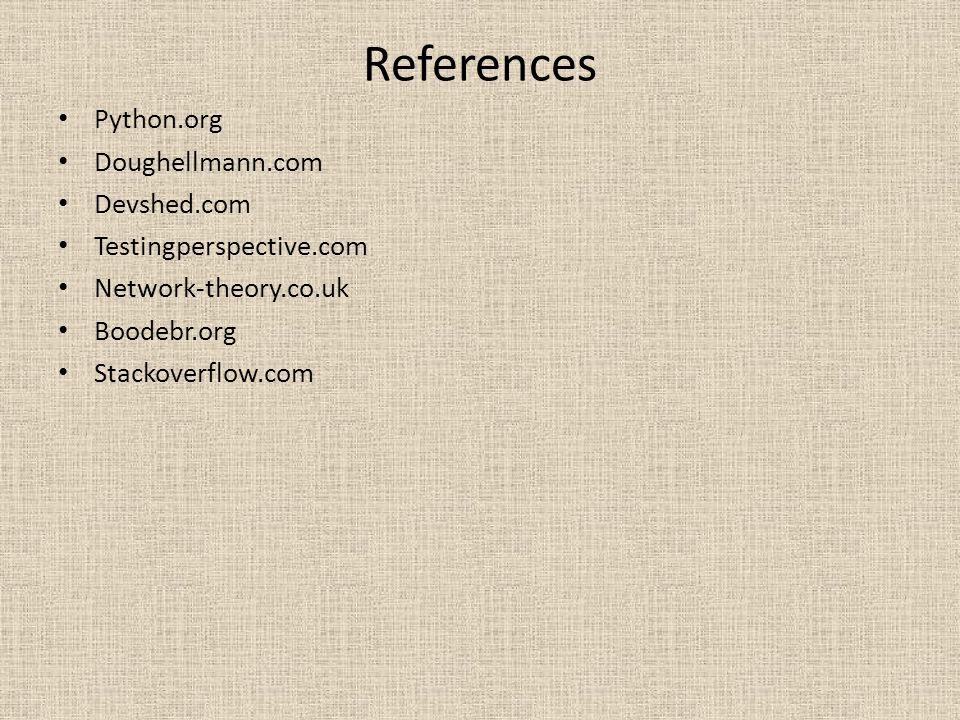 References Python.org Doughellmann.com Devshed.com