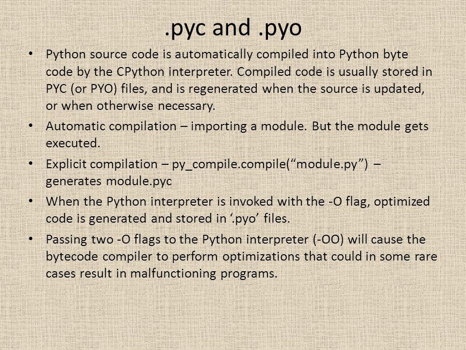 .pyc and .pyo