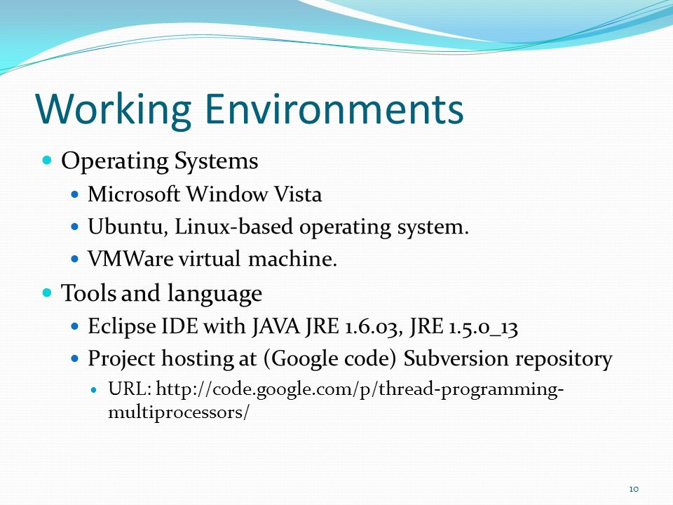Working Environments Operating Systems Tools and language