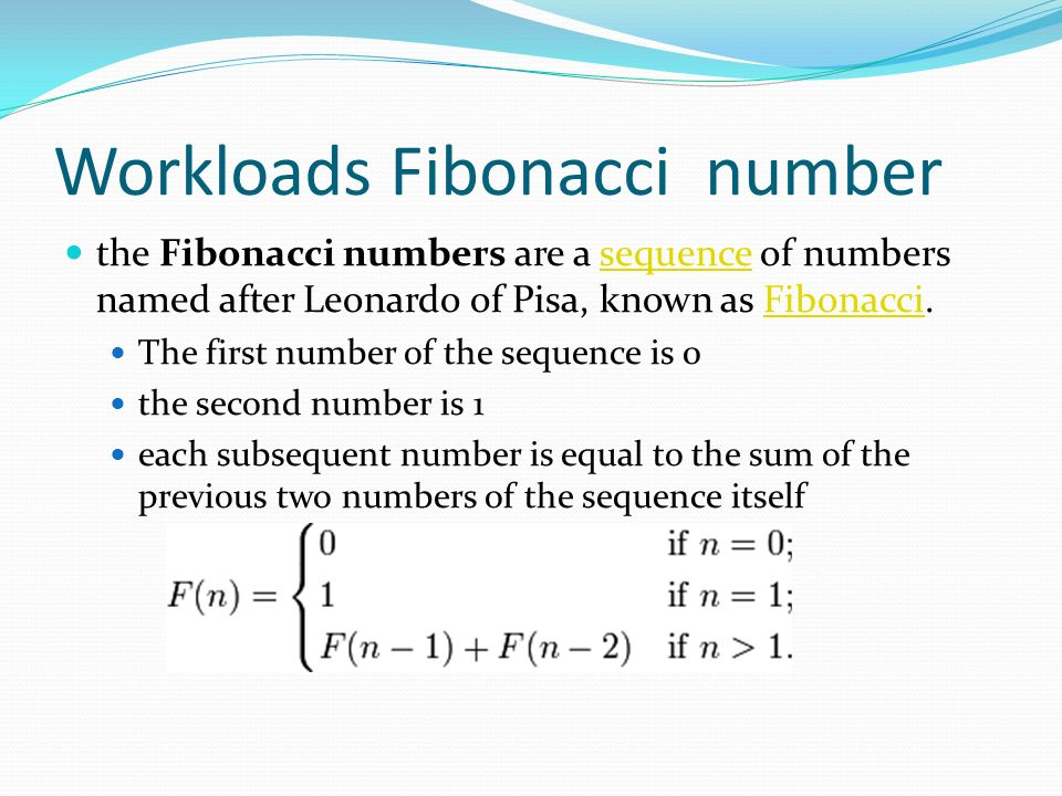 Workloads Fibonacci number
