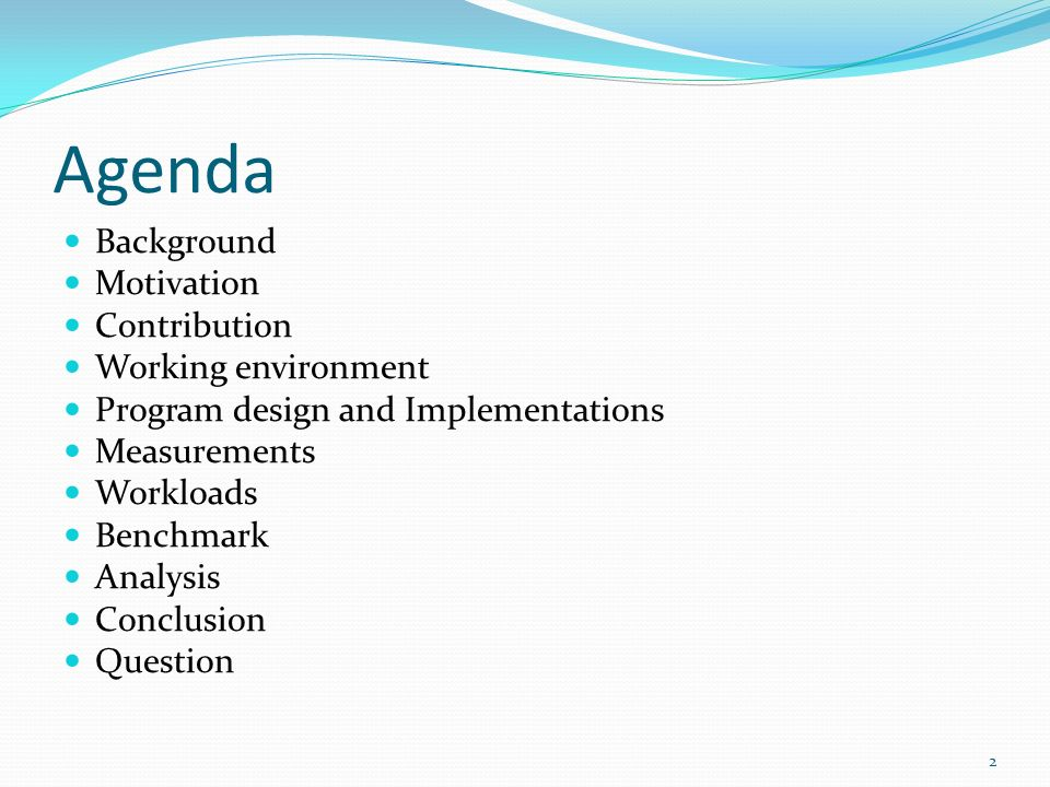 Agenda Background Motivation Contribution Working environment