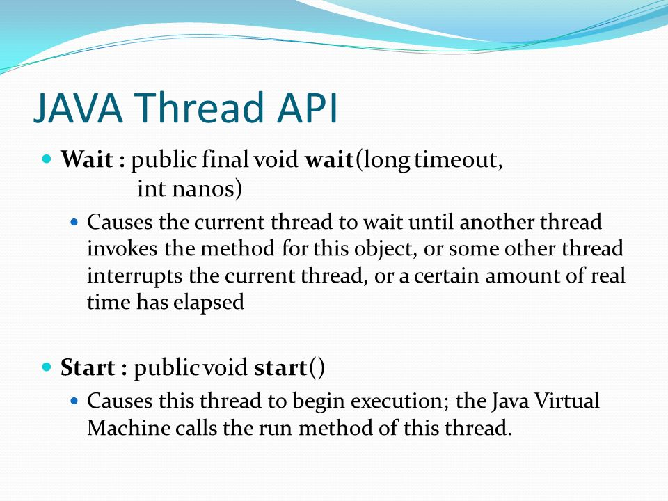 JAVA Thread API Wait : public final void wait(long timeout, int nanos)