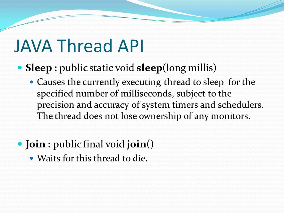 JAVA Thread API Sleep : public static void sleep(long millis)