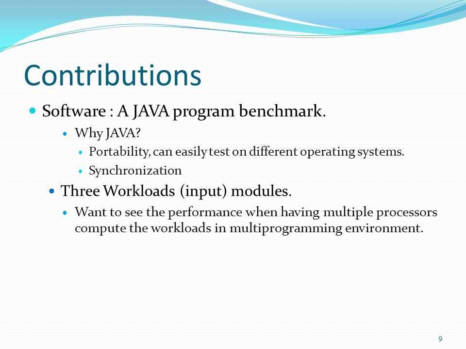 Contributions Software : A JAVA program benchmark.