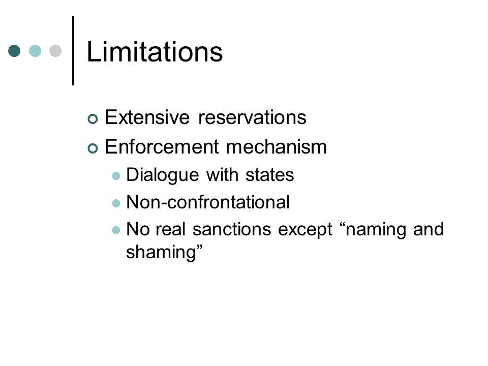 Limitations Extensive reservations Enforcement mechanism