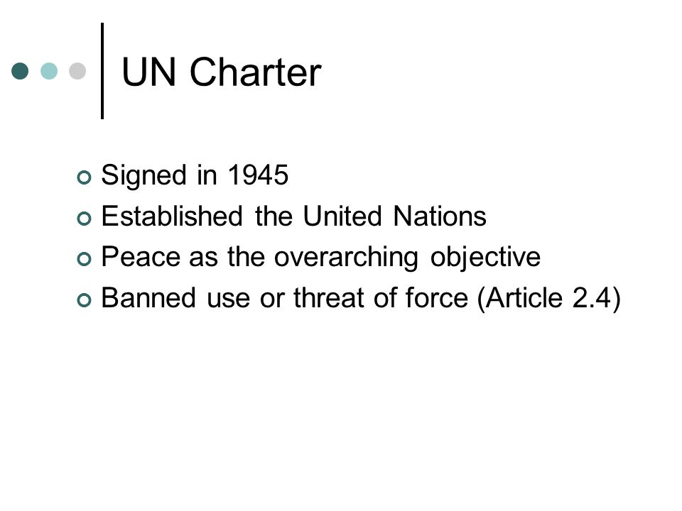 UN Charter Signed in 1945 Established the United Nations