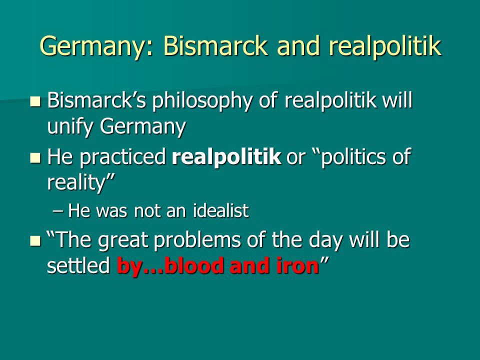 Germany: Bismarck and realpolitik
