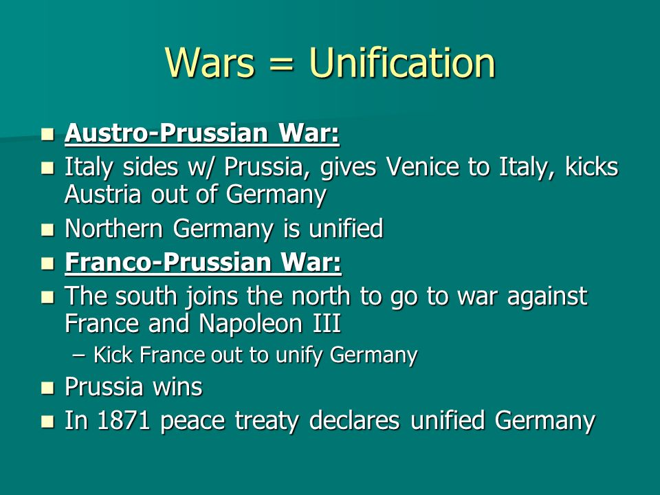 Wars = Unification Austro-Prussian War: