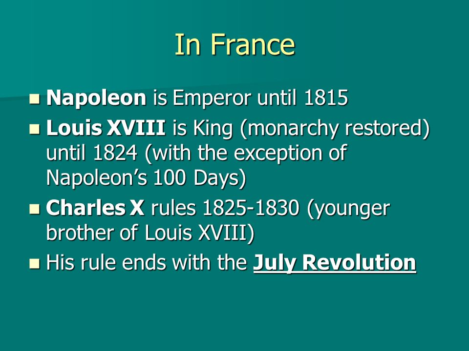 In France Napoleon is Emperor until 1815