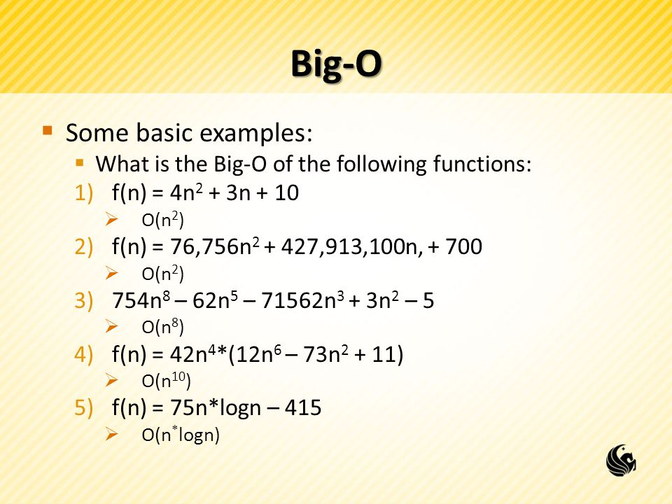 Big-O Some basic examples: