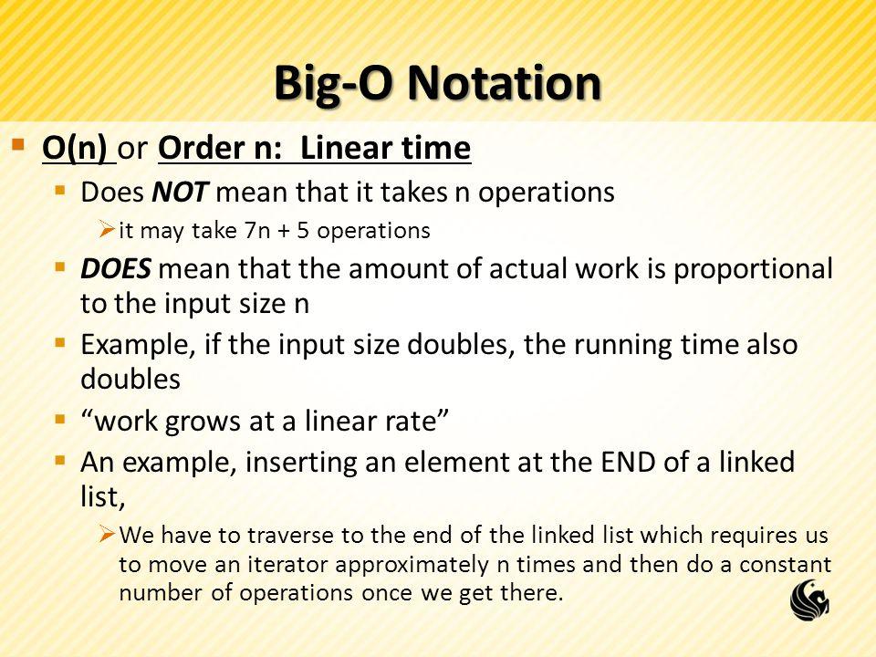 Big-O Notation O(n) or Order n: Linear time