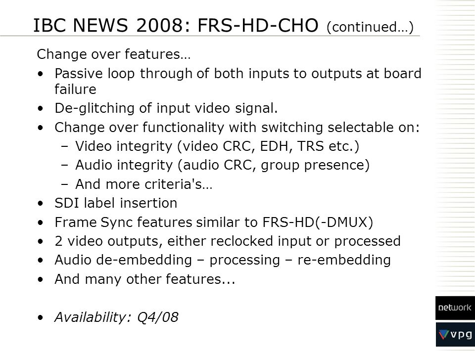 IBC NEWS 2008: FRS-HD-CHO (continued…)