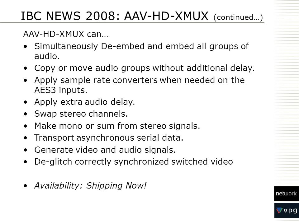 IBC NEWS 2008: AAV-HD-XMUX (continued…)