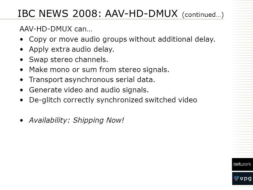IBC NEWS 2008: AAV-HD-DMUX (continued…)
