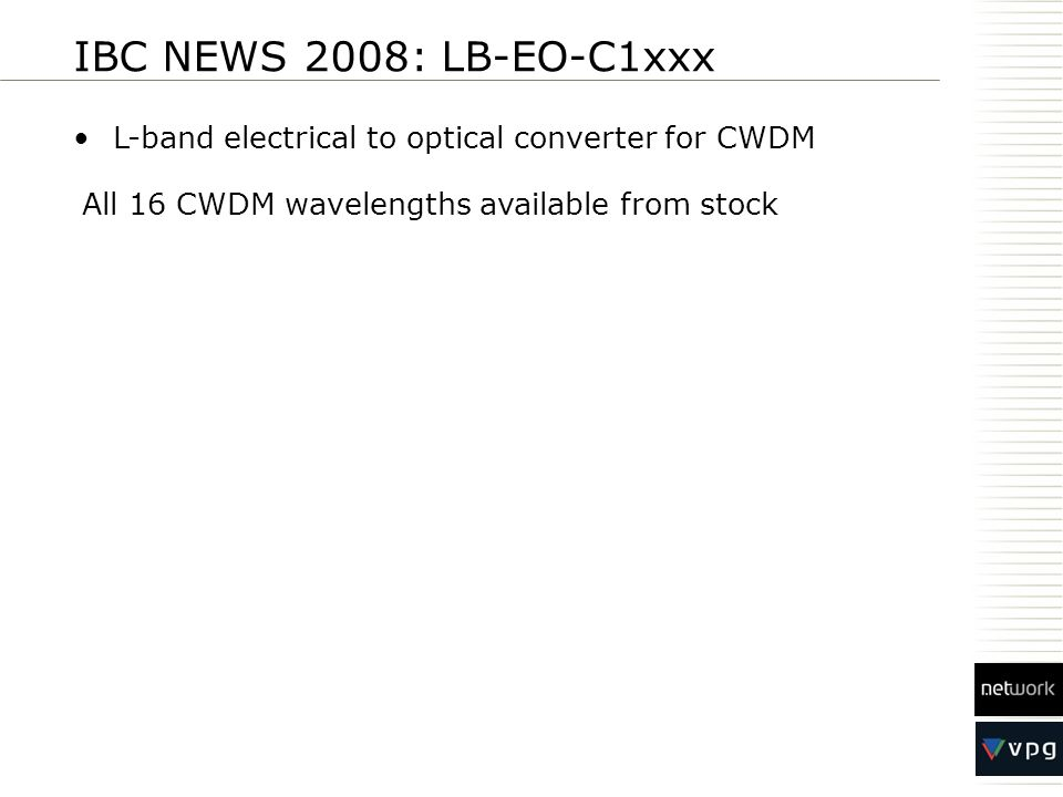 IBC NEWS 2008: LB-EO-C1xxx L-band electrical to optical converter for CWDM.