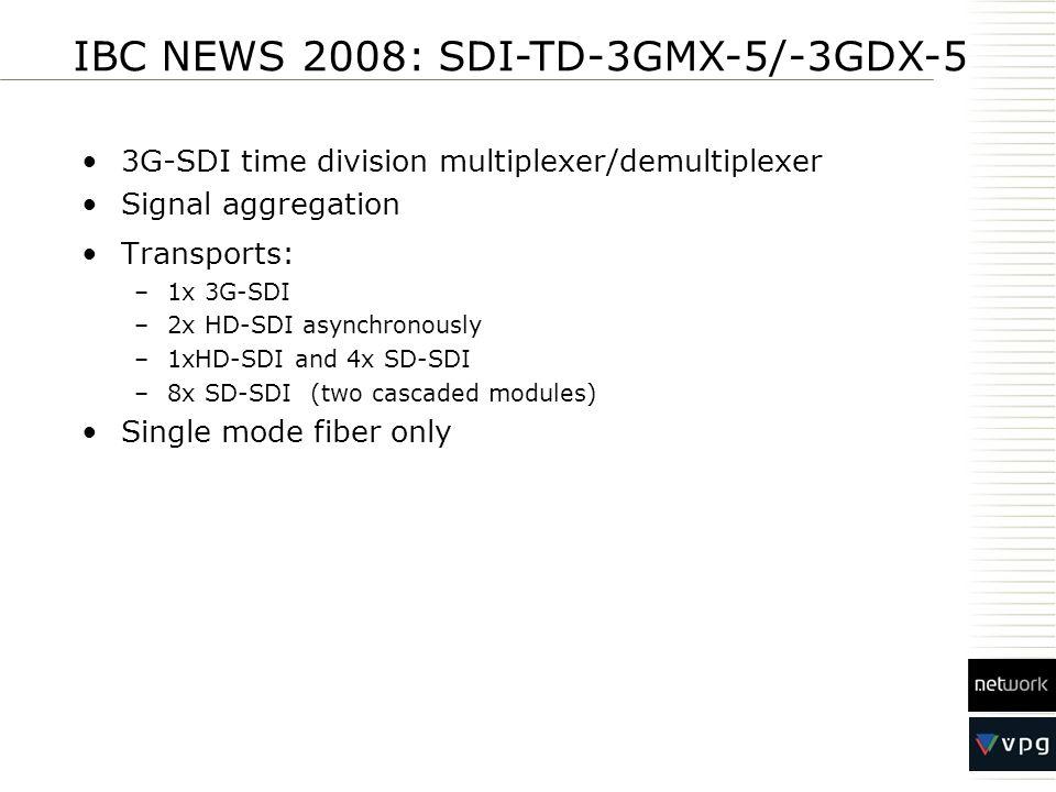 IBC NEWS 2008: SDI-TD-3GMX-5/-3GDX-5