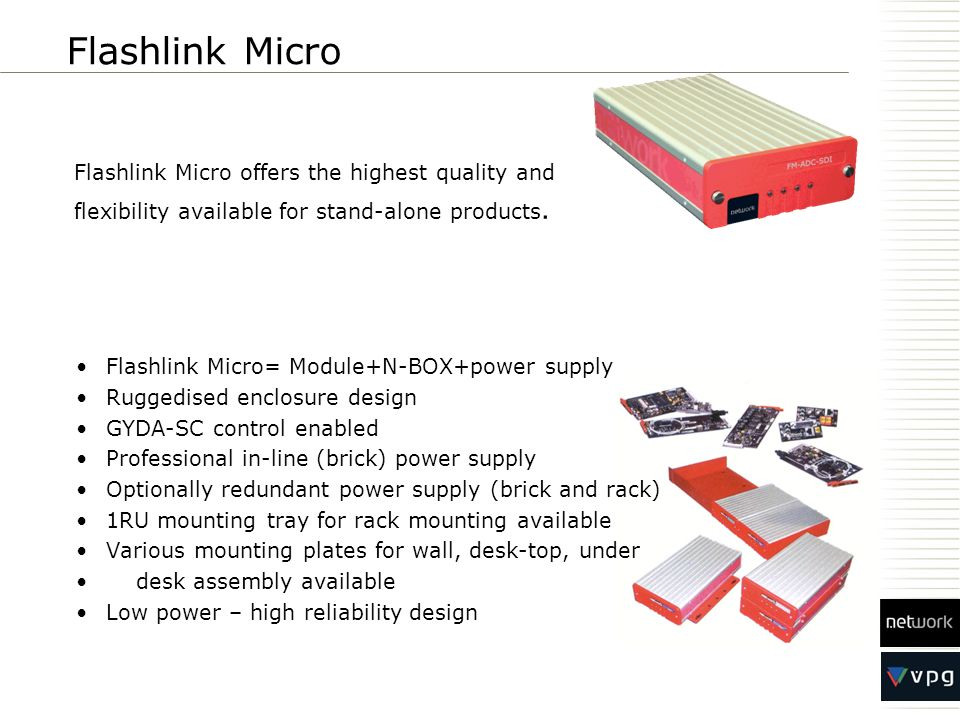 Flashlink Micro Flashlink Micro offers the highest quality and