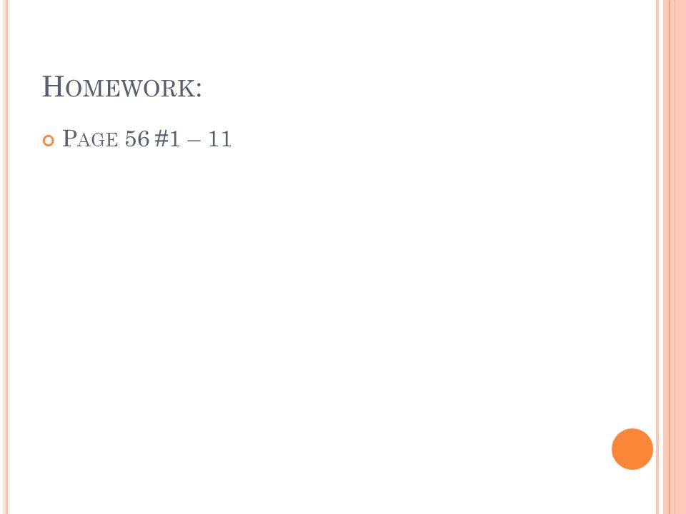 Homework: Page 56 #1 – 11